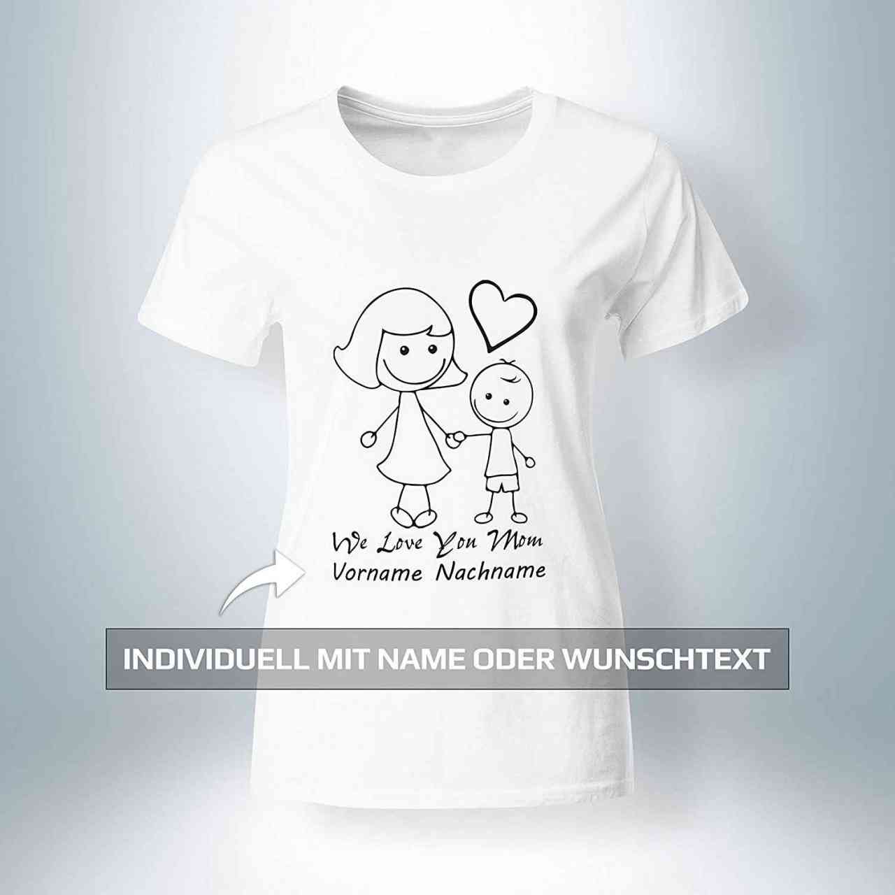 ❤ We Love You Mom ❤ mit Wunschtext/geschenk von Name Vorname - Muttertag T-Shirt | Mama - Mother - M