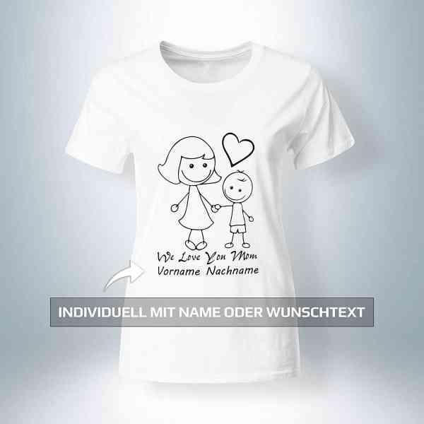 ❤ We Love You Mom ❤ mit Wunschtext/geschenk von Name Vorname - Muttertag T-Shirt | Mama - Mother - M