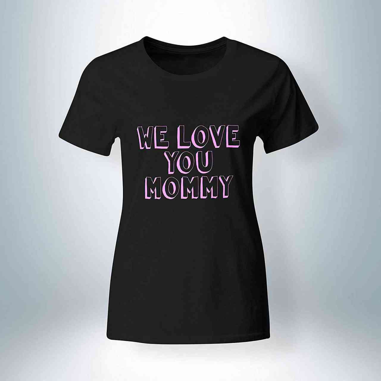 ❤ We Love You Mommy ❤ - Muttertag T-Shirt | Mama - Mother - Mutter Shirt