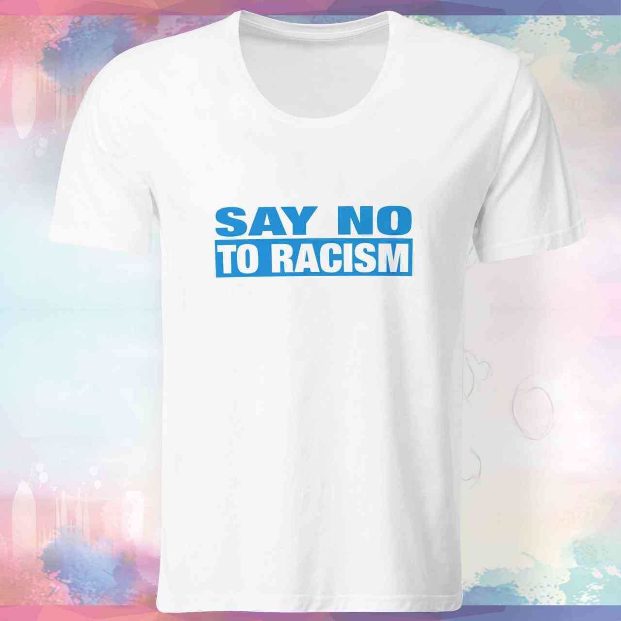 Say No to Racism Shirt | Nein zu Rassismus T-Shirt | #3 pickNstick