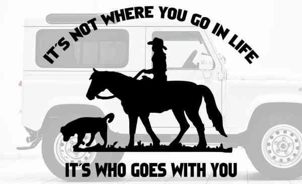 Pferd & Hund mit Spruch | Auto Aufkleber | Pferde Anhänger Aufkleber | It´s not where you go in life