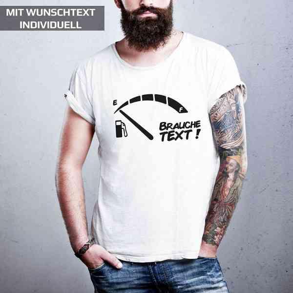 Ich brauche Wunschtext mit Tank Leer Anzeige | Ich brauche Bier Shirt individuell | T-Shirt